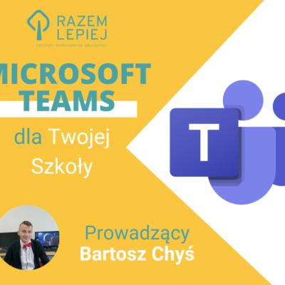 Microsoft Teams dla twojej szkoły z bartoszem chysiem