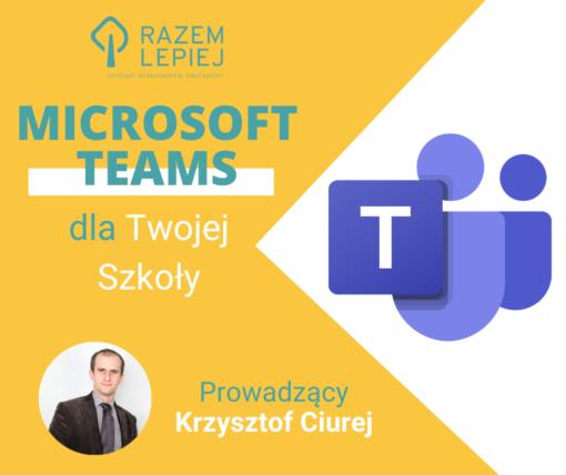 Microsoft Teams dla Twojej szkoły z Krzysztofem Ciurejem